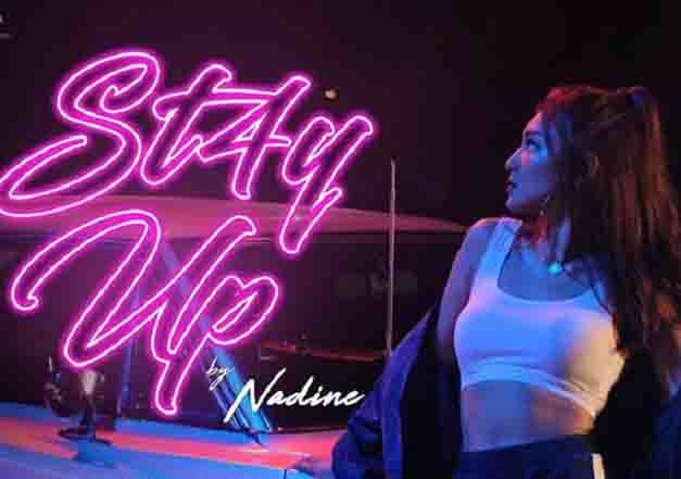"WATCH:  Nadine Lustre's new single ""St4y Up"" is now trending"